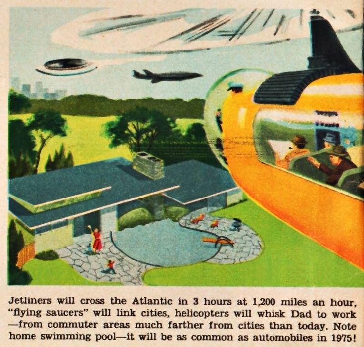 """1956 vision of 1975 - """"Jetliners will cross the Atlantic in 3 hours at 1,200 miles an hour, """"flying saucers"""" will link cities, helicopters will whisk Dad to work!"""""""
