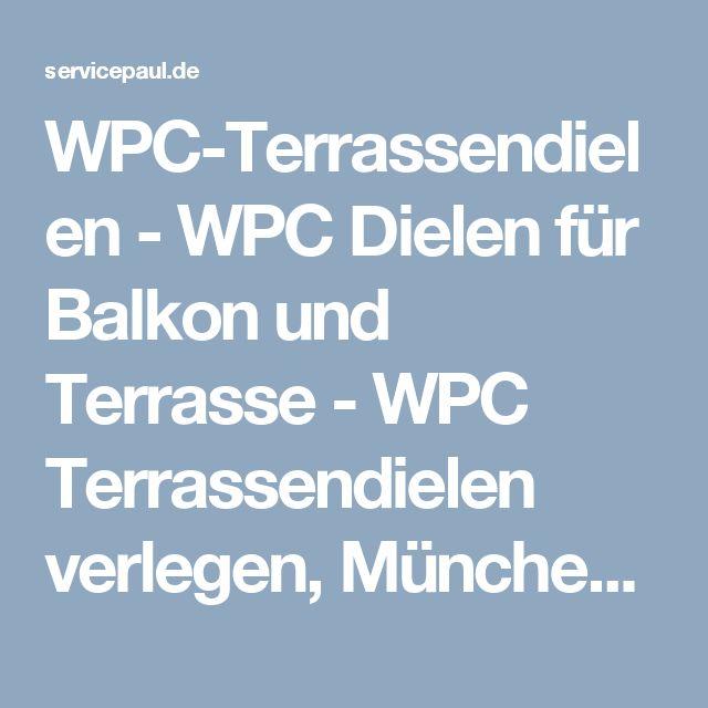 WPC-Terrassendielen - WPC Dielen für Balkon und Terrasse - WPC Terrassendielen verlegen, München, Rosenheim, Kufstein