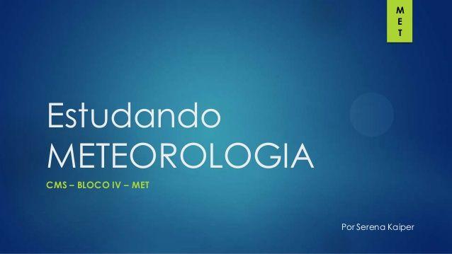 BLOCO IV / METEOROLOGIA (CMS)