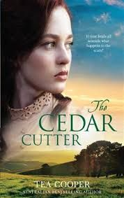Title:The Cedar Cutter Author:Tea Cooper Published: August1st 2016 Publisher:HarlequinBooks (MIRA) Pages:400 Genres: Fiction, Historical, Australian, Romance RRP: $22.49 Rating: 4stars From…