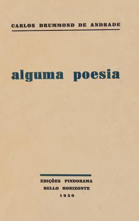Carlos Drummond de Andrade.  Alguma poesia (1930)