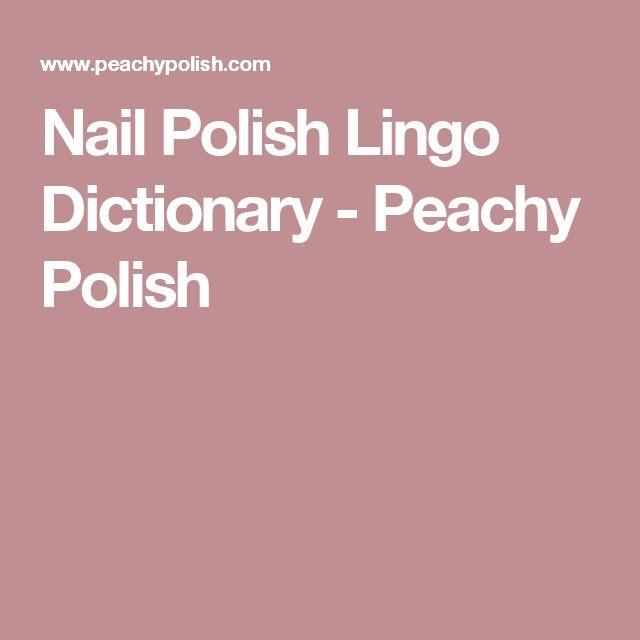 Nail Polish Lingo Dictionary - Peachy Polish