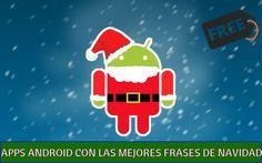 3 apps Android gratuitas para compartir las mejores Frases de Navidad 2016. Frases de felicitación, divertidas y hermosas que gustarán a tus amigos.