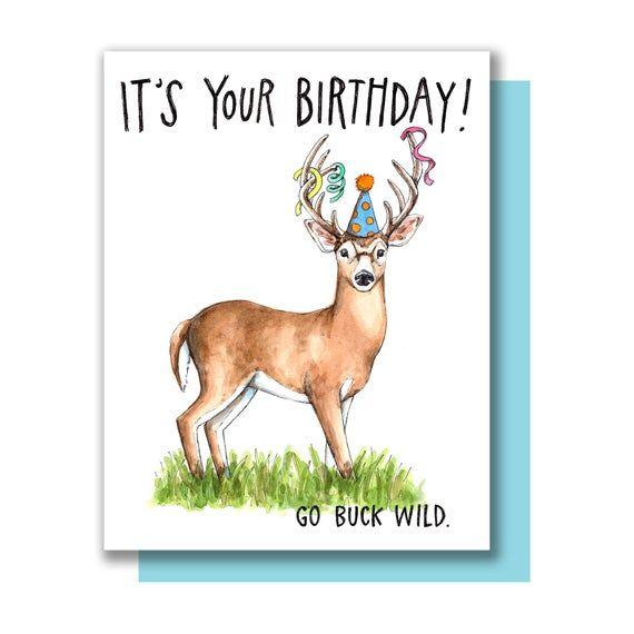 It S Your Birthday Go Buck Wild Happy Birthday Deer Card Etsy In 2021 Happy Birthday Hunting Happy Birthday Printable Hunting Birthday