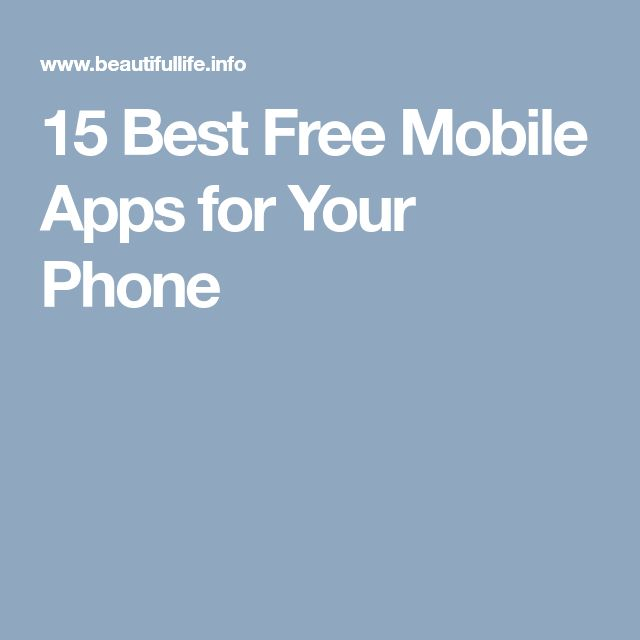 15 Best Free Mobile Apps for Your Phone