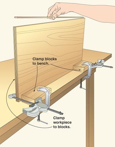Living on the edge without a vise: Use blocking and a second set of clamps to hold work pieces vertical for working on edges.