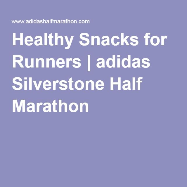 Healthy Snacks for Runners | adidas Silverstone Half Marathon