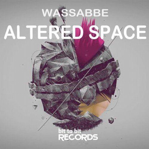 Wassabbe — Altered Space [Bit To Bit Records] :: Beatport