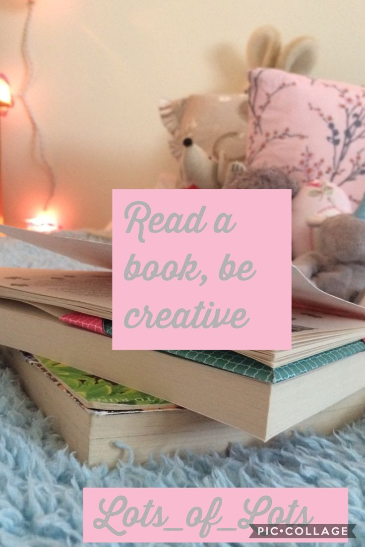 Read a book everyone and remember be creative 😘