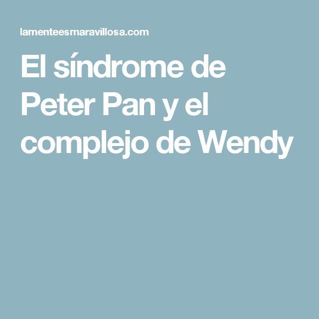 El síndrome de Peter Pan y el complejo de Wendy