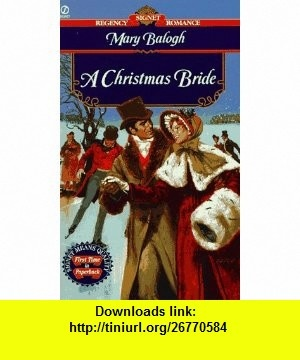 A Christmas Bride (Regency Romance, Signet) (9780451191441) Mary Balogh , ISBN-10: 0451191447  , ISBN-13: 978-0451191441 ,  , tutorials , pdf , ebook , torrent , downloads , rapidshare , filesonic , hotfile , megaupload , fileserve
