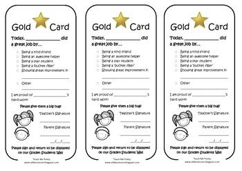 Gold Card - pick a student to give this to every day, students take home for parents to sign and return to class to then be displayed on the Golden Students Wall. Love it!