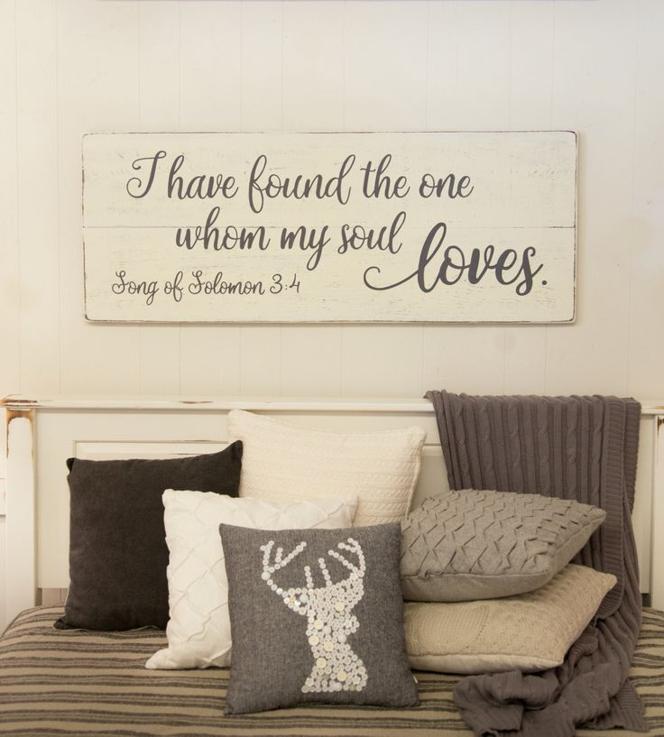 """Bedroom wall decor, wood sign, Song of Solomon 3:4, I have found the one whom my soul loves, 48"""" x 18.5"""" by CherieKaySigns on Etsy https://www.etsy.com/listing/400609117/bedroom-wall-decor-wood-sign-song-of"""
