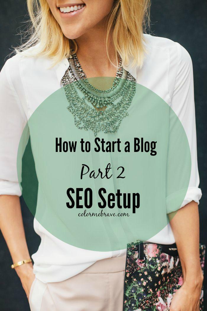 How to Start a Blog - SEO Setup | colormebrave.com