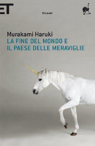La fine del mondo e il paese delle meraviglie (Super ET) (Italian Edition) by Murakami Haruki. $9.52