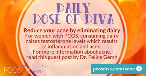 For women with PCOS, consuming dairy raises testosterone levels which results in inflammation and acne. For more information about acne, read this guest post by Dr. Felice Gersh.