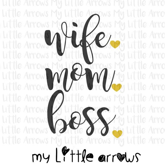 Wife mom boss SVG DXF EPS png Files for Cutting by MyLittleArrows