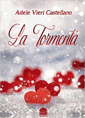 Le Lettrici Impertinenti: [Recensione] LA TORMENTA - Adele Vieri Castellano