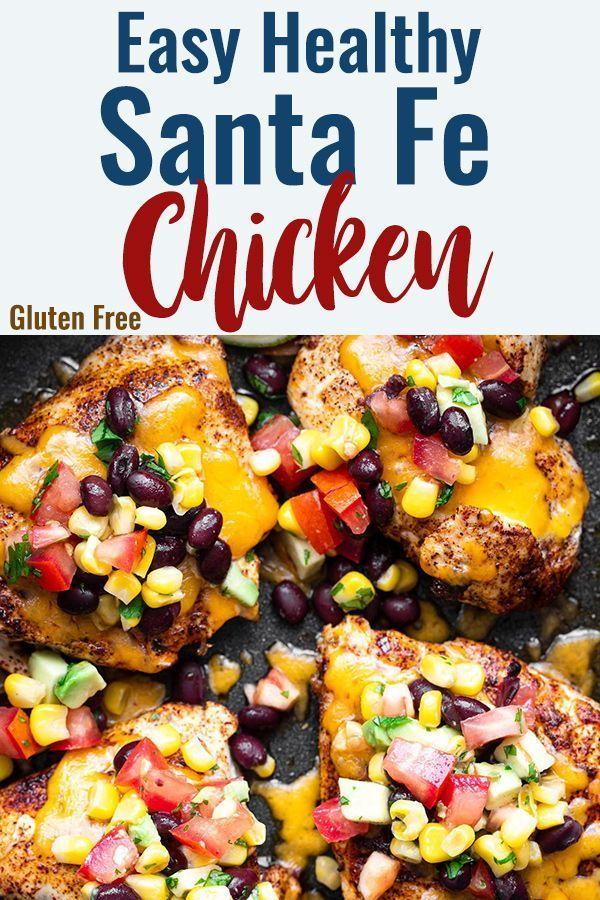 Santa Fe Chicken In 2020 Healthy Chicken Recipes Chicken Recipes Recipes