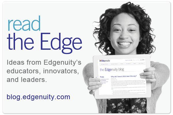 Ideas from edgenuity s educators innovators and leaders to propel