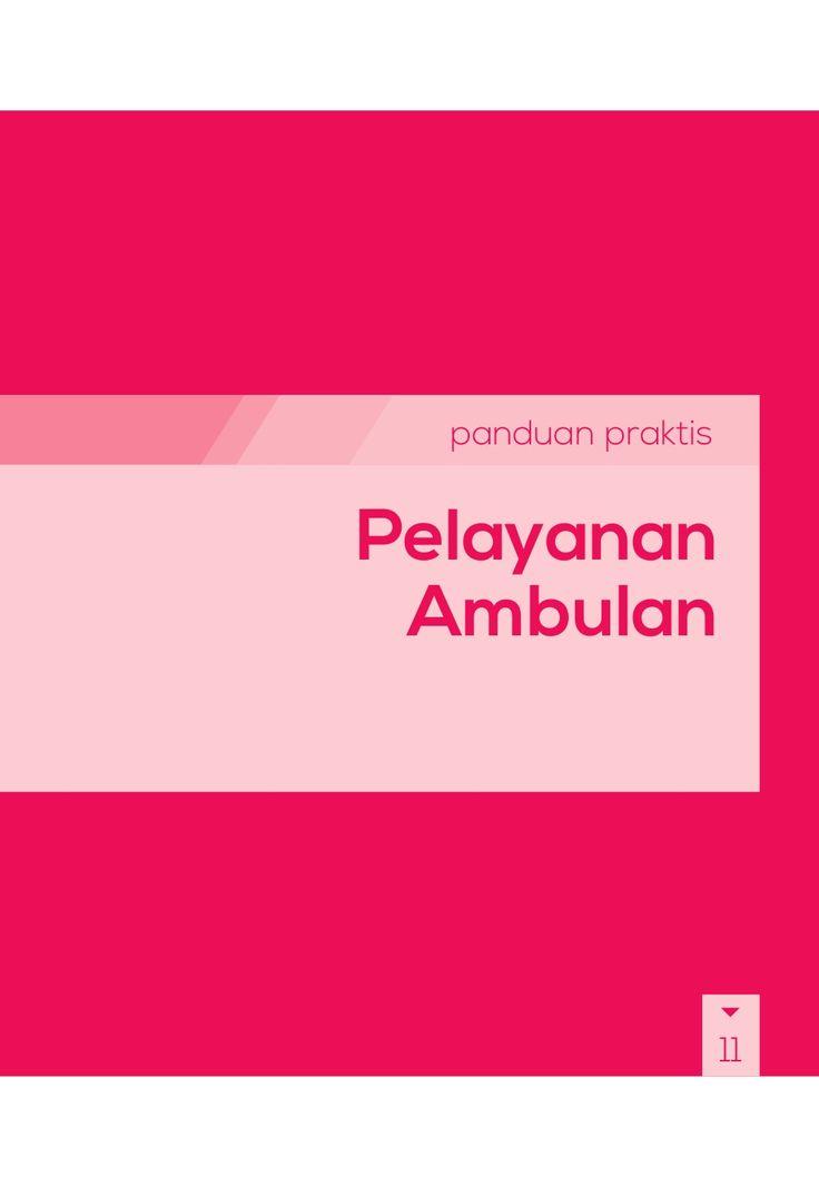 Buku Panduan Praktis BPJS Kesehatan - Pelayanan Ambulan by BPJS Kesehatan RI via slideshare