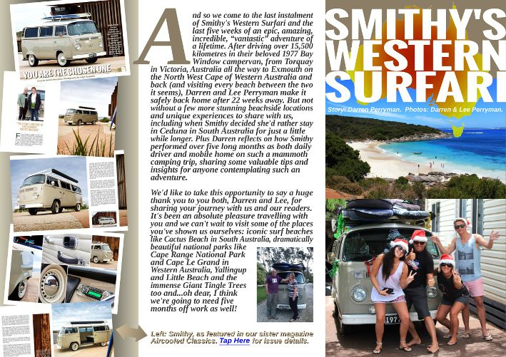 The gorgeous 1977 VW Bay Window camper whose restoration and preparation for this incredible journey we featured in Aircooled classics Issue 10, has been mobile home and more to its owners Darren and Lee Perryman from Torquay, Australia. If you've been following Smithy's Western Surfari over the last three issues of Kombi Life, this is where it comes to an end after an amazing 22-week holiday of a lifetime for the Perrymans and over 15,500 kilometres on Smithy's clock…