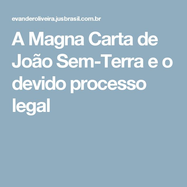 A Magna Carta de João Sem-Terra e o devido processo legal