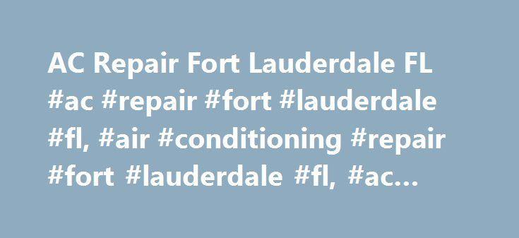 AC Repair Fort Lauderdale FL #ac #repair #fort #lauderdale #fl, #air #conditioning #repair #fort #lauderdale #fl, #ac #repair http://jamaica.remmont.com/ac-repair-fort-lauderdale-fl-ac-repair-fort-lauderdale-fl-air-conditioning-repair-fort-lauderdale-fl-ac-repair/  # Это видео недоступно. AC Repair Fort Lauderdale FL   (954)-870-4322   Air Conditioning Repair Fort Lauderdale FL Прямой эфир: 29 нояб. 2015 г. Florida Cooling (954)-870-4322 again has been crowned #1 emergency AC service in Fort…