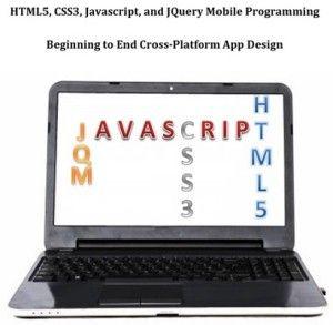 HTML5,# CSS3,# Javascript and JQuery Mobile Programming: Beginning To End Cross-Platform App Design - http://www.writeandcreate.com/html5-css3-javascript-jquery-mobile-programming-beginning-end-cross-platform-app-design/