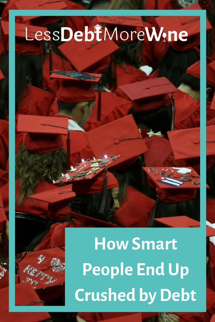 How Smart People End Up Crushed By Debt Student Loans Pay Off Mortgage Early Debt