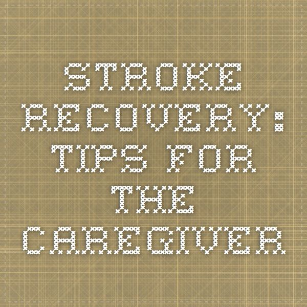 Stroke Recovery: Tips for the Caregiver