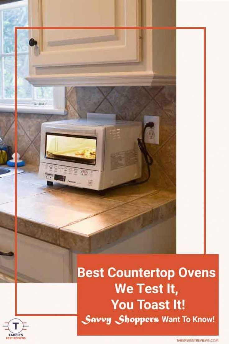 When You Are On The Hunt For Countertop Ovens It Is Essential That You Do Your Research They Can Be Exp Countertop Oven Countertops Countertop Convection Oven