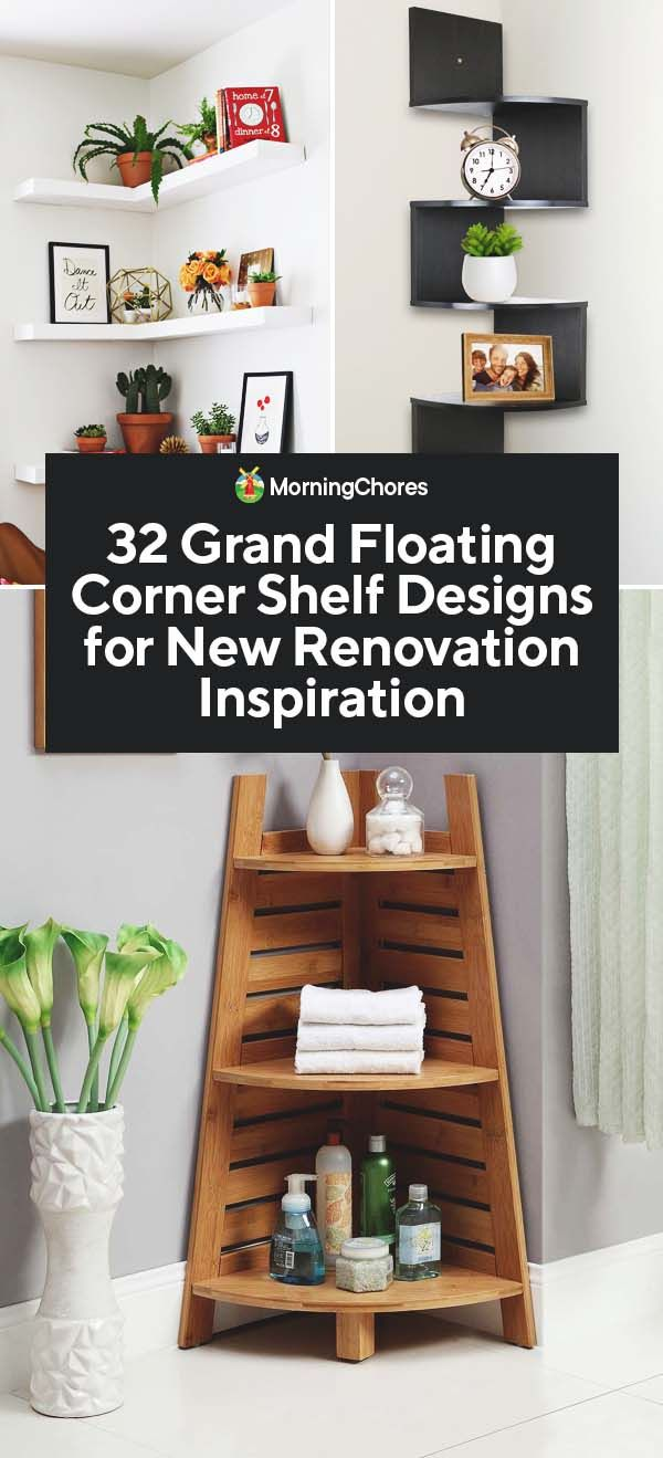 32 Grand Floating Corner Shelf Designs For New Renovation Inspiration Corner Shelf Design Corner Shelves Floating Corner Shelves