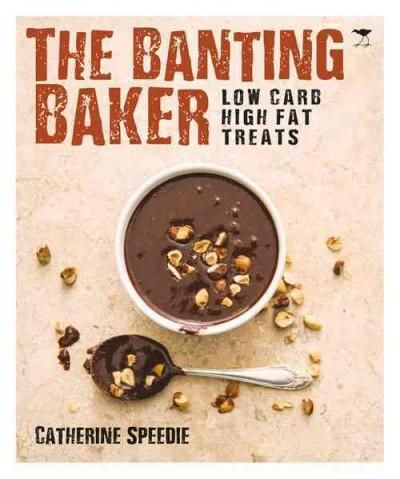 The Banting Baker: Low Carb High Fat Treats
