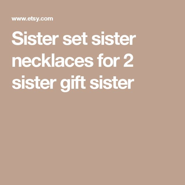 Sister set  sister necklaces for 2  sister gift  sister