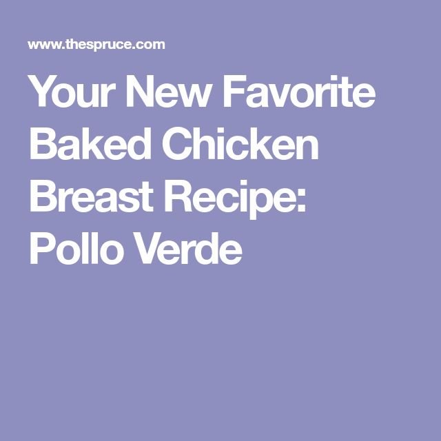 Your New Favorite Baked Chicken Breast Recipe: Pollo Verde