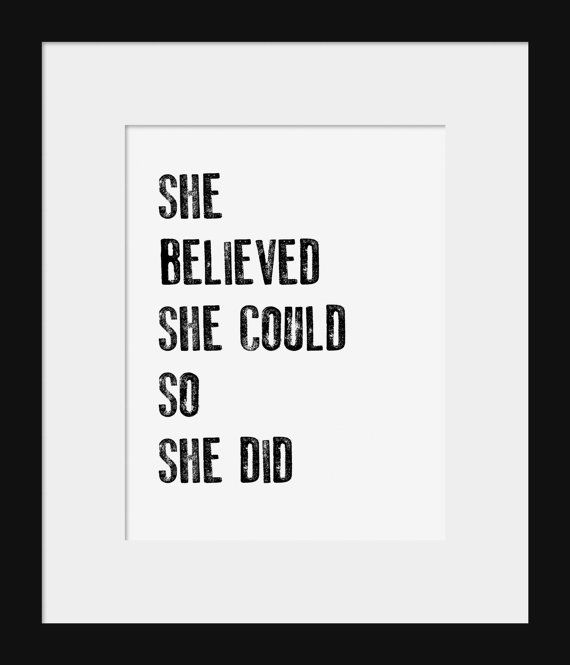 She believed she could.