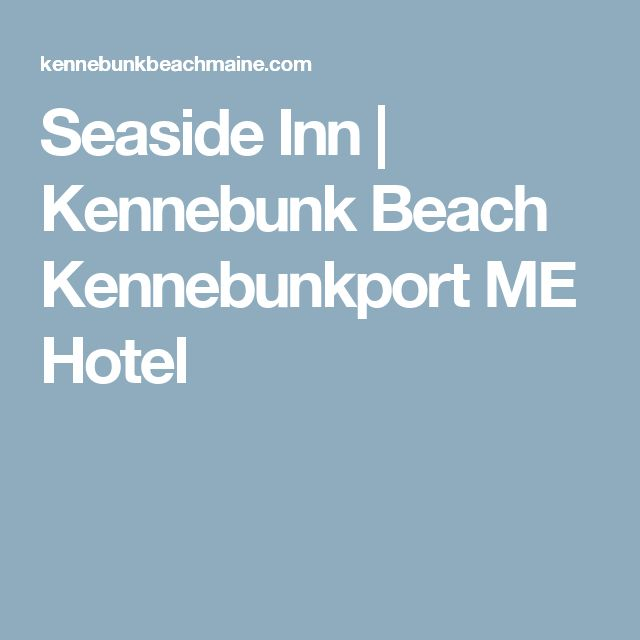 Seaside Inn | Kennebunk Beach Kennebunkport ME Hotel