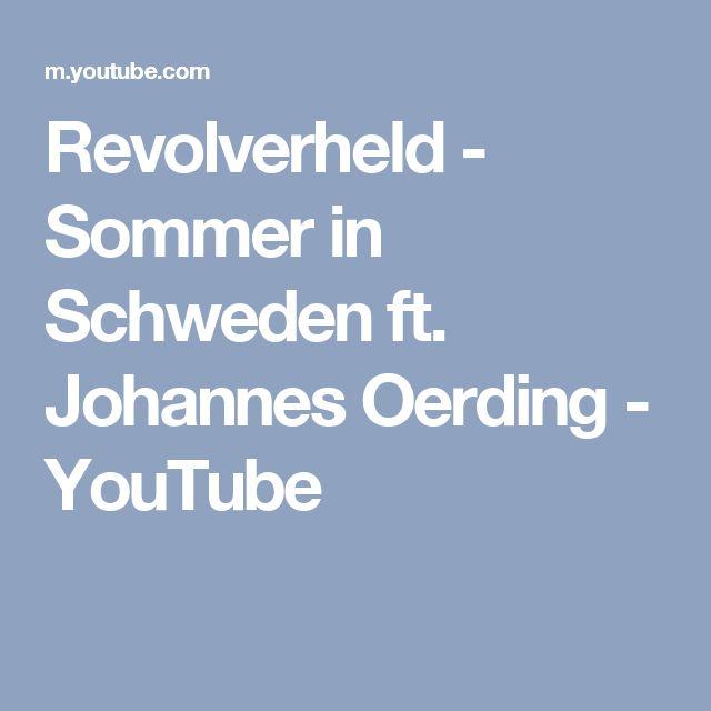 Revolverheld - Sommer in Schweden ft. Johannes Oerding - YouTube