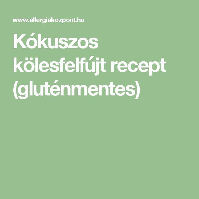 Kókuszos kölesfelfújt recept (gluténmentes)