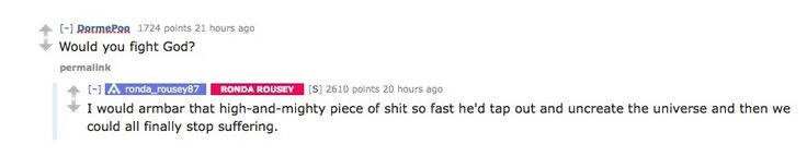 Ronda Rousey Reddit AMA. My personal favorite question asked.