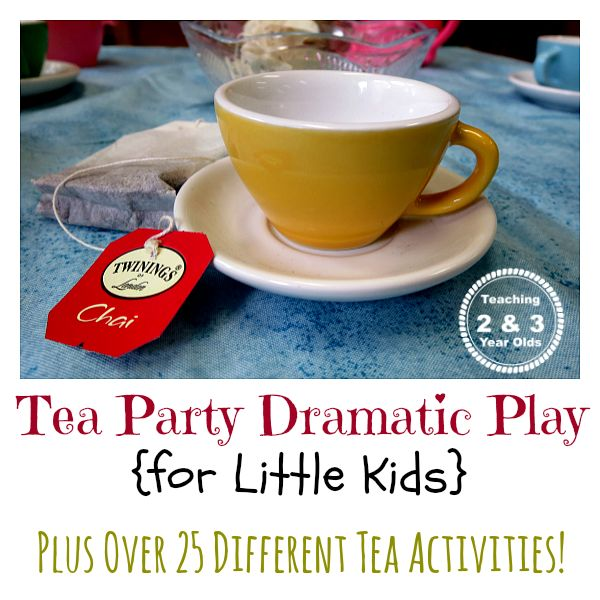 25 different tea party ideas for preschool or home! Teaching 2 and 3 Year Olds