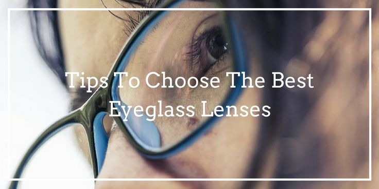 Choose the best eyeglass lenses for you!