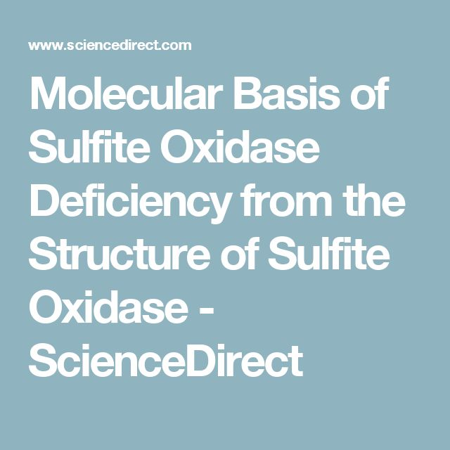 Molecular Basis of Sulfite Oxidase Deficiency from the Structure of Sulfite Oxidase - ScienceDirect