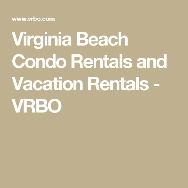 Virginia Beach Condo Rentals and Vacation Rentals - VRBO