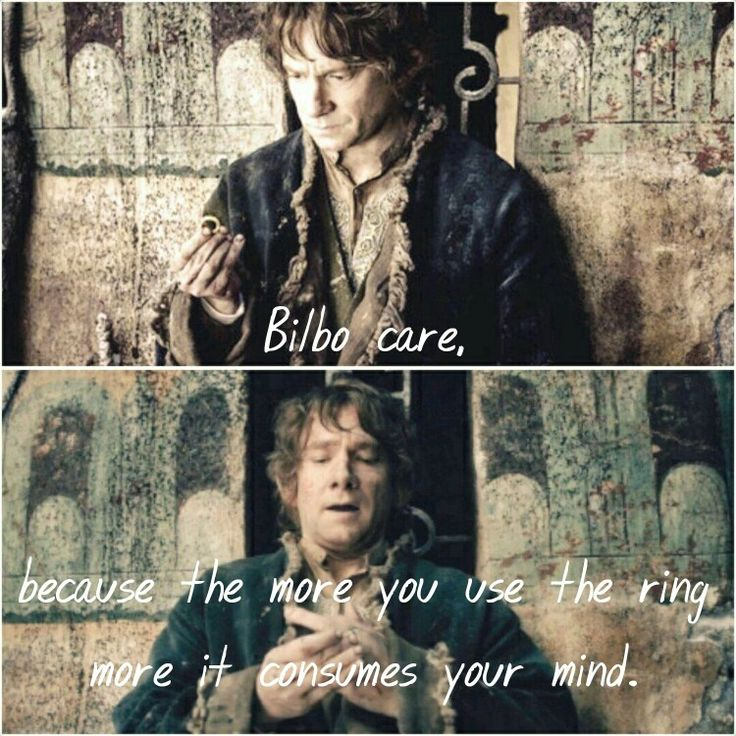 Bilbo Care, Because The More You See The Ring More It Consume Your Mind.  Find This Pin And More On Middle Earth Quotes ...