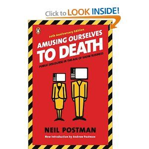 an analysis of the effect of television in teaching as an amusing activity by neil postman Neil postman, amusing ourselves to death:  postman, teaching as a conserving activity,  preface from reading between the lines by dr gene edward veith,.