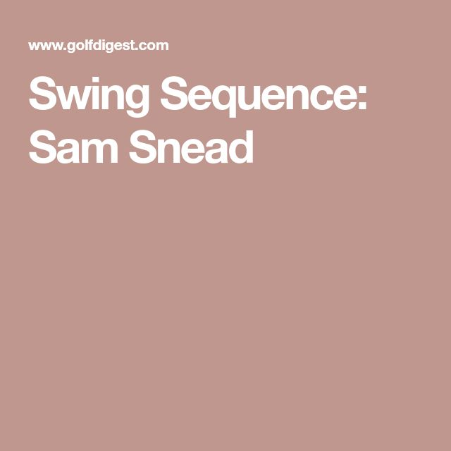 Swing Sequence: Sam Snead