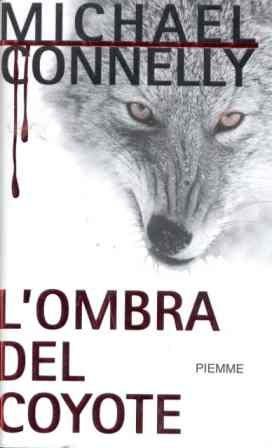 L'ombra del coyote Di Michael Connelly