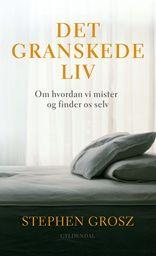 Stephen Grosz: Det Granskede Liv (2014).